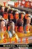 The Magic Of The State (Book Cover) by Michael Taussig.
