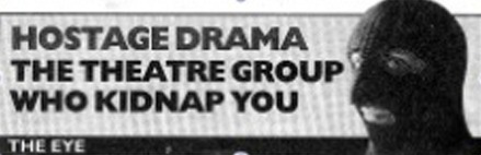 Newspaper banner: Hostage Drama The Theatre Group Kidnap You